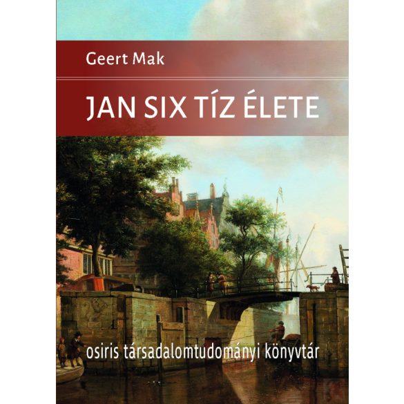 JAN SIX TÍZ ÉLETE