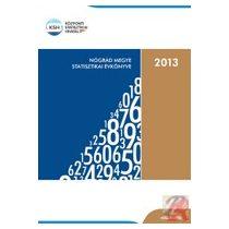 NÓGRÁD MEGYE STATISZTIKAI ÉVKÖNYVE, 2013