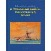 AZ OSZTRÁK–MAGYAR MONARCHIA TENGERÉSZETI REPÜLŐI 1911 – 1918
