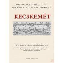 KECSKEMÉT - MAGYAR VÁROSTÖRTÉNETI ATLASZ 7.