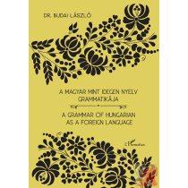 A MAGYAR MINT IDEGEN NYELV GRAMMATIKÁJA – A GRAMMAR OF HUNGARIAN AS A FOREIGN LANGUAGE