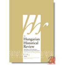 THE HUNGARIAN HISTORICAL REVIEW Vol. 2, No. 3, 2013