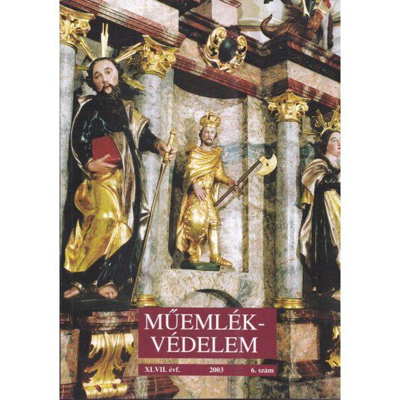 MŰEMLÉKVÉDELEM - XLVII. évf., 2003/6.