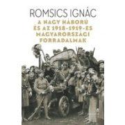 A NAGY HÁBORÚ ÉS AZ 1918-1919-ES MAGYARORSZÁGI FORRADALMAK
