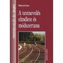 A TESTNEVELÉS ELMÉLETE ÉS MÓDSZERTANA