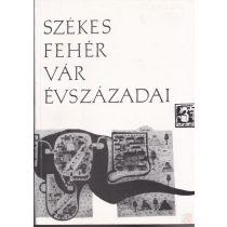 SZÉKESFEHÉRVÁR ÉVSZÁZADAI 3.