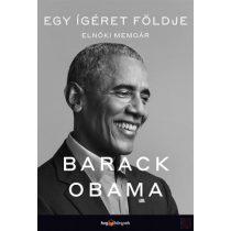 EGY ÍGÉRET FÖLDJE - Elnöki memoár I. kötet