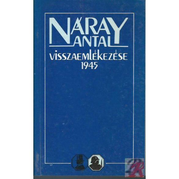 NÁRAY ANTAL VISSZAEMLÉKEZÉSE 1945