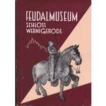 DAS FEUDALMUSEUM SCHLOSS WERNIGERODE