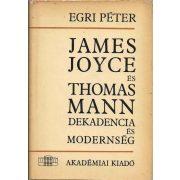 JAMES JOYCE ÉS THOMAS MANN. DEKADENCIA ÉS MODERNSÉG