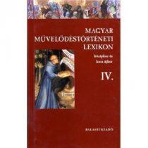 MAGYAR MŰVELŐDÉSTÖRTÉNETI LEXIKON – KÖZÉPKOR ÉS KORA ÚJKOR, IV.