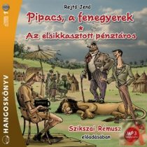 PIPACS, A FENEGYEREK / AZ ELSIKKASZTOTT PÉNZTÁROS - hangoskönyv