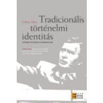 TRADICIONÁLIS TÖRTÉNELMI IDENTITÁS - MODERN POLITIKAI ESZMERENDSZER