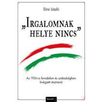 """""""IRGALOMNAK HELYE NINCS"""""""