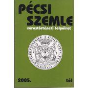 PÉCSI SZEMLE 2005. tél