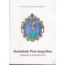 KUTATÁSOK PEST MEGYÉBEN. TUDOMÁNYOS KONFERENCIA II.