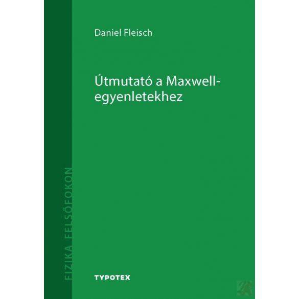 ÚTMUTATÓ A MAXWELL-EGYENLETEKHEZ