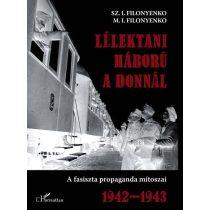 LÉLEKTANI HÁBORÚ A DONNÁL. A FASISZTA PROPAGANDA MÍTOSZAI 1941-1943