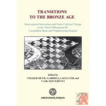 TRANSITIONS TO THE BRONZE AGE