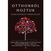 OTTHONRÓL HOZTUK - CSALÁDI MINTÁINK ÉS A PÁRKAPCSOLATOK