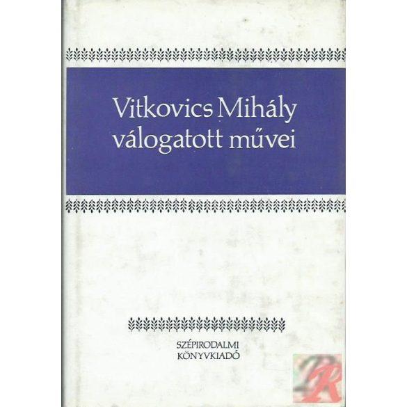 VITKOVICS MIHÁLY VÁLOGATOTT MŰVEI