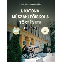 A KATONAI MŰSZAKI FŐISKOLA TÖRTÉNETE 1967–1999