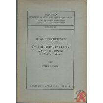 DE LAUDIBUS BELLICUS MATTHIAE CORVINI HUNGARIAE REGIS