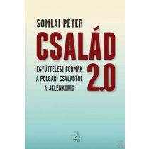 CSALÁD 2.0 - Együttélési formák a polgári családtól a jelenkorig