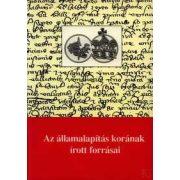 AZ ÁLLAMALAPÍTÁS KORÁNAK ÍROTT FORRÁSAI