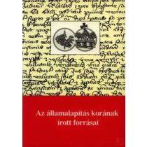 AZ ÁLLAMALAPÍTÁS KORÁNAK ÍROTT FORRÁSAI - Elfogyott