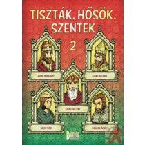 TISZTÁK, HŐSÖK, SZENTEK 2.