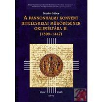 A PANNONHALMI KONVENT HITELESHELYI MŰKÖDÉSÉNEK OKLEVLÉTÁRA II. (1399-1438)