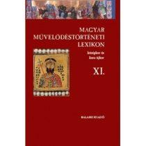 MAGYAR MŰVELŐDÉSTÖRTÉNETI LEXIKON – KÖZÉPKOR ÉS KORA ÚJKOR, XI.