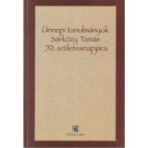 ÜNNEPI TANULMÁNYOK SÁRKÖZY TAMÁS 70. SZÜLETÉSNAPJÁRA