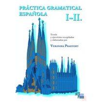 PRÁCTICA GRAMATICAL ESPAÑOLA I-II.