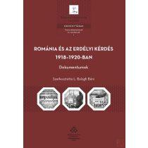 ROMÁNIA ÉS AZ ERDÉLYI KÉRDÉS 1918-1920-BAN