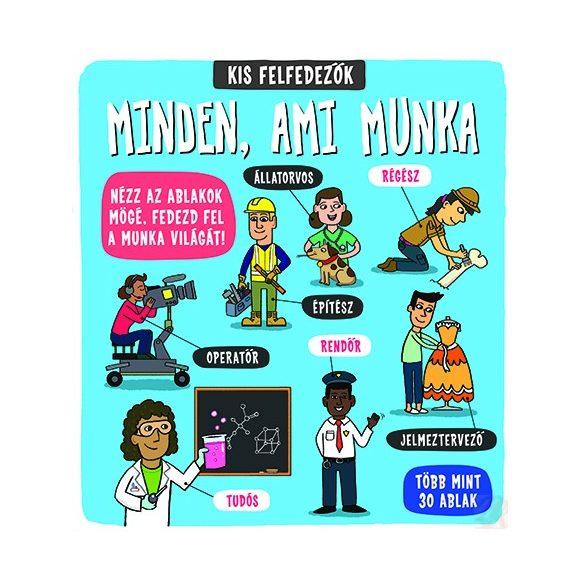 KIS FELFEDEZŐK - MINDEN, AMI MUNKA
