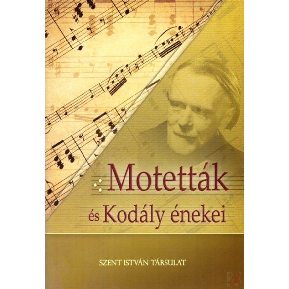 MOTETTÁK ÉS KODÁLY ÉNEKEI