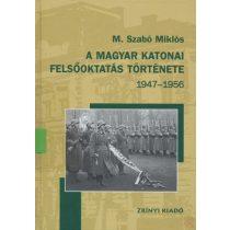 A MAGYAR KATONAI FELSŐOKTATÁS TÖRTÉNETE 1947-1956