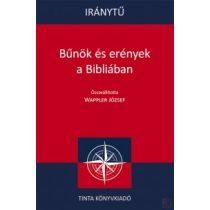 IRÁNYTŰ. BŰNÖK ÉS ERÉNYEK A BIBLIÁBAN