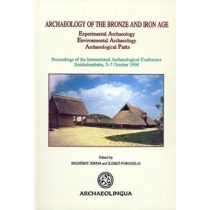 ARCHAEOLOGY OF THE BRONZE AND IRON AGE: EXPERIMENTAL ARCHAEOLOGY, ENVIRONMENTAL ARCHAEOLOGY, ARCHAEOLOGICAL PARKS
