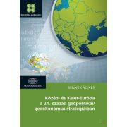 KÖZÉP- ÉS KELET-EURÓPA A 21. SZÁZAD GEOPOLITIKAI/GEOÖKONÓMIAI STRATÉGIÁIBAN