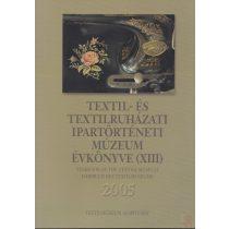 TEXTIL- ÉS TEXTILRUHÁZATI MÚZEUM ÉVKÖNYVE (XIII.) 2005