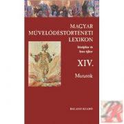 MAGYAR MŰVELŐDÉSTÖRTÉNETI LEXIKON XIV. – MUTATÓK