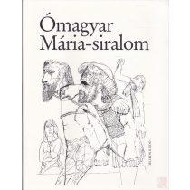 ÓMAGYAR MÁRIA-SIRALOM