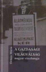 A GAZDASÁGI VILÁGVÁLSÁG MAGYAR VISSZHANGJA