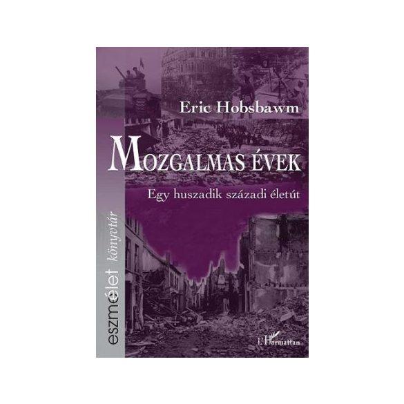MOZGALMAS ÉVEK - EGY HUSZADIK SZÁZADI ÉLETÚT