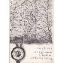 A GALGA MENTÉNEK ÍROTT FORRÁSAI 1526-IG