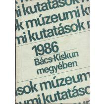 MÚZEUMI KUTATÁSOK BÁCS-KISKUN MEGYÉBEN 1986