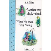 AMIKOR MÉG KICSIK VOLTUNK - WHEN WE WERE VERY YOUNG